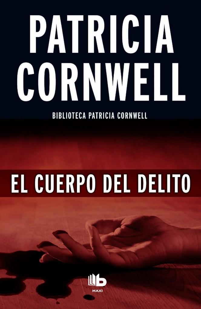 Resultado de imagen para el cuerpo del delito patricia cornwell